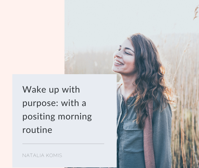 How to wake up with purpose, with a positive morning routine