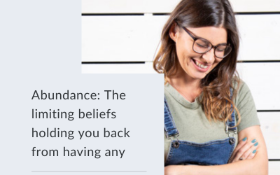 Abundance: 4 limiting beliefs holding you back from having any
